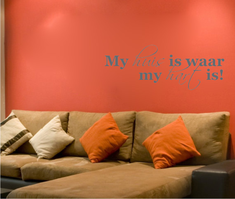 My huis is waar my hart is!